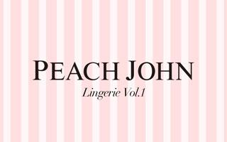 PEACH JOHN:LINGERIE VOL.1